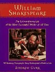 William Shakespeare: The Extraordinary Life of the Most Successful Writer of All Time by Andrew Gurr (1996-03-01)