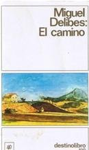 El Camino: El Camino (Coleccion Destinolibro) por Miguel Delibes