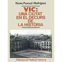Vic: una ciutat en el decurs de la història (Biblioteca Abat Oliba)