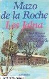 Les Jalna, Tome 3 - Finch Whiteoak, Le Maître de Jalna, La moisson de Jalna, Le destin de Wakefield