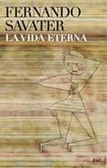 La vida eterna por Fernando Savater