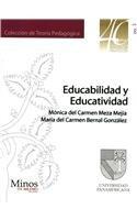 Educabilidad y educatividad/Educability and Educativity (Teoria pedagogica/Pedagogical Theory) por Monica del Carmen Meza Mejia