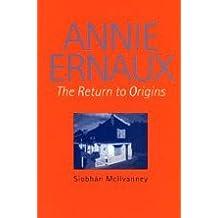 Annie Ernaux: The Return to Origins (Modern French Writers) (2000-06-01)