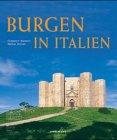 Burgen in Italien - Clemente Manenti, Markus Bollen