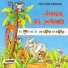 Joco, el mono/Joco, the Monkey (Coleccion Leo Con Figuras) por Eva Rey