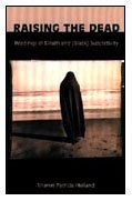 Raising the Dead: Readings of Death and (Black) Subjectivity (New Americanists) por Sharon Patricia Holland