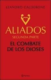 ALIADOS - SEGUNDA PARTE - EL COMBATE DE LOS DIOSES par Leandro Calderone