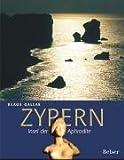 Zypern: Insel der Aphrodite - Klaus Gallas