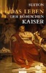 Das Leben der römischen Kaiser