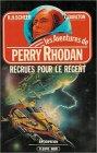 Les aventures de Perry Rhodan : Recrues pour le régent : Anticipation fleuve noir n° 726/36 par K. H Scheer