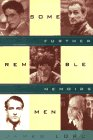 Some Remarkable Men: Further Memoirs por James Lord
