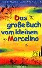 Das große Buch vom kleinen Marcelino