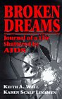Broken Dreams: Journal of a Life Shattered by AIDS
