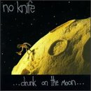 Songtexte von No Knife - Drunk on the Moon