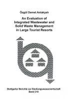 [(An Evaluation of Integrated Wastewater and Solid Waste Management in Large Tourist Resorts: v.218)] [By (author) Özgül Demet Antakyali] published on (May, 2014)