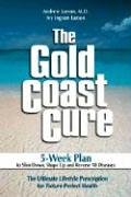 the-gold-coast-cure-the-5-week-health-and-body-makeover-a-lifestyle-plan-to-shed-pounds-gain-health-