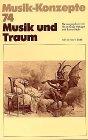 Musik und Traum (Musik-Konzepte 74)