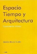 Espacio/Space: Tiempo Y Arquitectura, Comentarios Criticos/Time and Architecture, Critic Comments por Abdulio Giudici