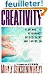 Creativity: Flow and the Psychology o...