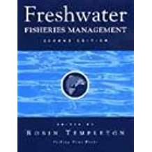 "Freshwater Fisheries Management 2e (""Fishing News"" Books)"