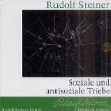 Soziale und antisoziale Triebe: Ein Vortrag, Dornach 1918 (Rudolf Steiner Hörbuchedition)