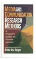 Media and Communication Research: An Introduction to Qualitative and Quantitative Approaches por Arthur A Berger