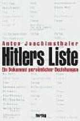 Hitlers Liste. Ein Dokument persönlicher Beziehungen.