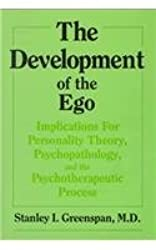 Development of the Ego: Implications for Personality Theory, Psychopathology, & the Psychotherapeutic Process by Stanley I. Greenspan (1989-12-30)