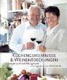 Küchengeheimnisse und Weinentdeckungen: Aufgetischt von Eckart Witzigmann und eingeschenkt von Paula Bosch - Eckart Witzigmann, Paula Bosch