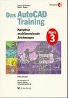 Das AutoCAD Training, in 6 Bdn, Bd.3, Komplexe zweidimensionale Zeichnungen
