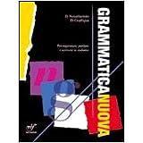 Grammaticanuova. Per ragionare, parlare e scrivere in italiano. Per le Scuole superiori