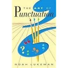 The Art of Punctuation by Noah Lukeman (2006-08-01)