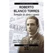 Roberto Blanco Torres: Xornadas De Alerta E Agonia (Obras De Referencia)