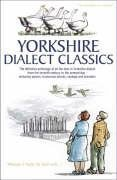 Yorkshire Dialect Classics: An Anthology of the Best Yorkshire Poems, Stories and Sayings by Arnold Kellett (2005-10-31)