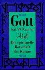 Gott hat 99 Namen. Die spirituelle Botschaft des Korans - Gabriele Mandel