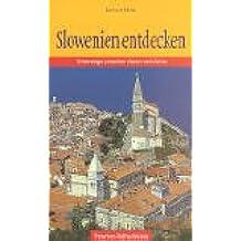 Slowenien entdecken: Unterwegs zwischen Alpen und Adria