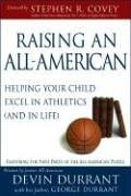 Raising an All-american: Helping Your Child Excel in Athletics (And in Life) por Devin Durrant