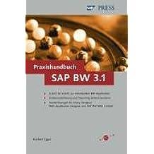 Praxishandbuch SAP BW 3.1: Datenbeschaffung, Datenmodellierung und Reporting einfach meistern - mit Musterlösungen für Query Designer, Web Application Designer und SAP BW Web Cockpit (SAP PRESS)