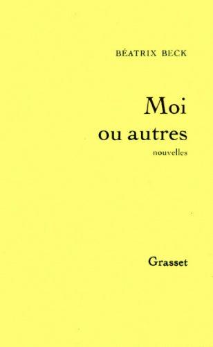 Moi ou autres (Littérature) par Béatrix Beck