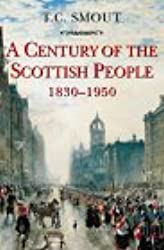 CENTURY OF THE SCOTTISH PEOPLE: 1830-1950