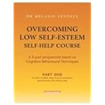 Overcoming Low Self-Esteem Self-Help Course Part Three: Pt. 3 by Dr Melanie Fennell (26-Jan-2006) Paperback