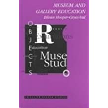 Museum and Gallery Education (Leicester Museum Studies Series) by Eilean Hooper-Greenhill (1994-07-30)