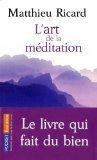 L'art de la méditation - Pourquoi méditer ? Sur quoi ? Comment ? de Matthieu Ricard (2010)