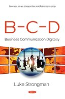 B-C-D: Business Communication Digitally (Business Issues Competition An)
