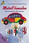 Metall bemalen: Geschenkideen und Dekorationen