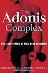 The Adonis Complex: The Secret Crisis of Male Body Obsession