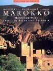 Marokko. Magische Welt zwischen Atlas und Atlantik -