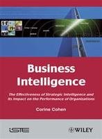 Business Intelligence: The Effectiveness of Strategic Intelligence and its Impact on the Performance of Organizations