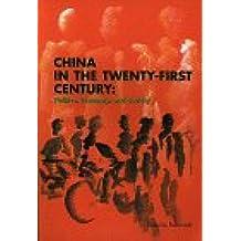 China in the Twenty-First Century: Politics, Economy, and Society