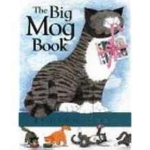 """The Big Mog Book: """"Mog and the Granny"""", """"Mog and Bunny"""", """"Mog on Fox Night"""""""
